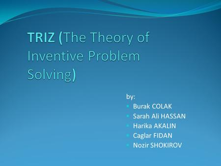 TRIZ (The Theory of Inventive Problem Solving)