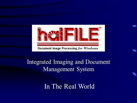 Integrated Imaging and Document Management System In The Real World.