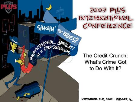 The Credit Crunch: What's Crime Got to Do With It?
