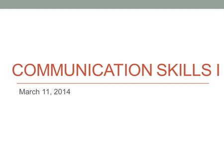 COMMUNICATION SKILLS I March 11, 2014. Today - Podcast task info - Public speaking/Presentation.
