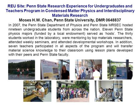 REU Site: Penn State Research Experience for Undergraduates and Teachers Program in Condensed Matter Physics and Interdisciplinary Materials Research Moses.