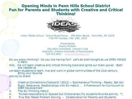 Opening Minds in Penn Hills School District Fun for Parents and Students with Creative and Critical Thinking! Linton Middle School - School Board Room,