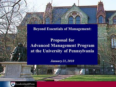 Beyond Essentials of Management: Proposal for Advanced Management Program at the University of Pennsylvania January 21, 2010.