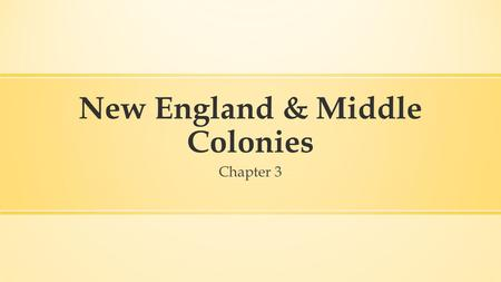 New England & Middle Colonies Chapter 3. Puritans' Religion ▪ The Puritans kept the religious freedom they had gained to themselves. ▪ They set up a government.