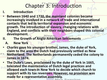 Chapter 3: Introduction I.Introduction Between 1640 and 1720, the mainland colonies became increasingly involved in a network of trade and international.