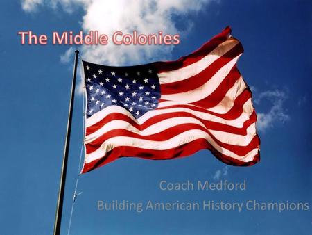 Coach Medford Building American History Champions