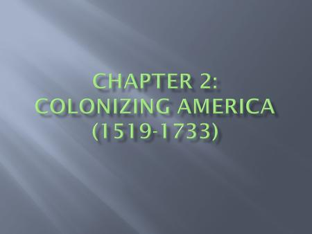 Chapter 2: Colonizing America ( )