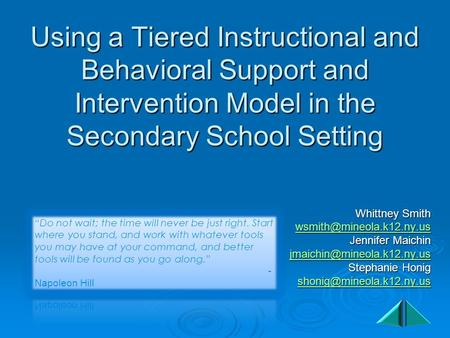 Using a Tiered Instructional and Behavioral Support and Intervention Model in the Secondary School Setting Whittney Smith Jennifer.