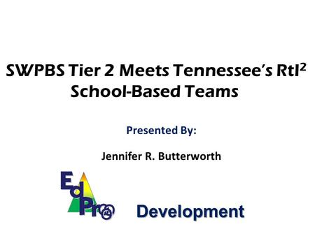 SWPBS Tier 2 Meets Tennessee's RtI2 School-Based Teams