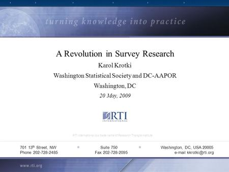 RTI International is a trade name of Research Triangle Institute 701 13 th Street, NW ■ Suite 750 ■ Washington, DC, USA 20005 Phone 202-728-2485e-mail.
