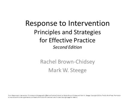 Response to Intervention Principles and Strategies for Effective Practice Second Edition Rachel Brown-Chidsey Mark W. Steege From Response to Intervention: