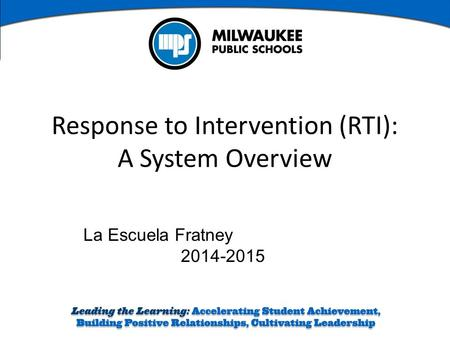 La Escuela Fratney 2014-2015 Response to Intervention (RTI): A System Overview.
