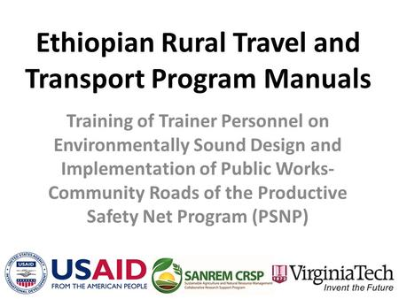 Ethiopian Rural Travel and Transport Program Manuals Training of Trainer Personnel on Environmentally Sound Design and Implementation of Public Works-