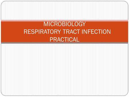 MICROBIOLOGY RESPIRATORY TRACT INFECTION PRACTICAL.
