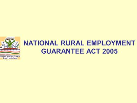 NATIONAL RURAL EMPLOYMENT GUARANTEE ACT 2005. Structure of the Presentation NREGA Coverage NREGA Process Paradigm Shift: From SGRY to NREGA.