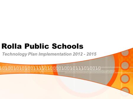 Rolla Public Schools Technology Plan Implementation 2012 - 2015.