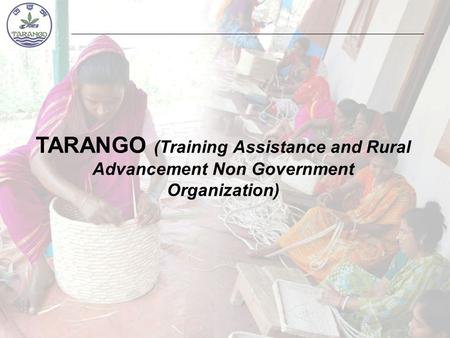 TARANGO (Training Assistance and Rural Advancement Non Government Organization)