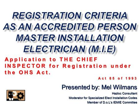 Application To THE CHIEF INSPECTOR For Registration Under The OHS Act 85 Of 1993