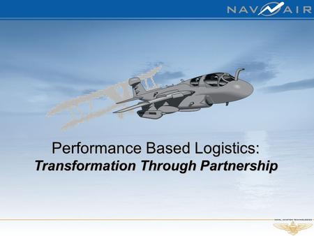 Performance Based Logistics: Transformation Through Partnership.