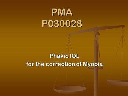 PMA P030028 Phakic IOL for the correction of Myopia.