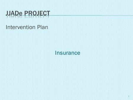 Intervention Plan Insurance 1. Market Condition: There is a demand for the retention of the skilled force in the jewelry industry. Design Interventions.