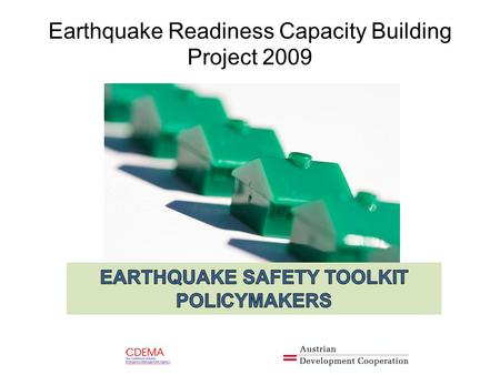 Earthquake Readiness Capacity Building Project 2009.