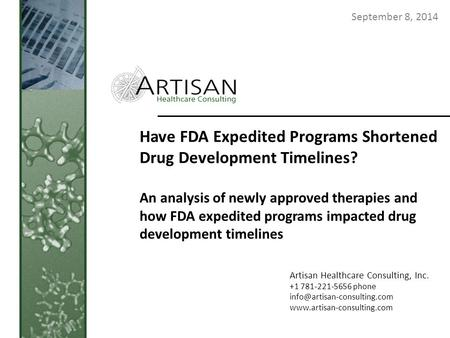 Have FDA Expedited Programs Shortened Drug Development Timelines? An analysis of newly approved therapies and how FDA expedited programs impacted drug.