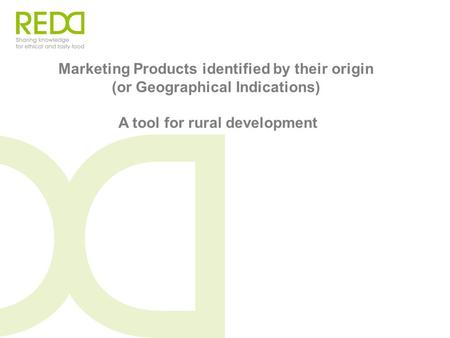 Marketing Products identified by their origin (or Geographical Indications) A tool for rural development.