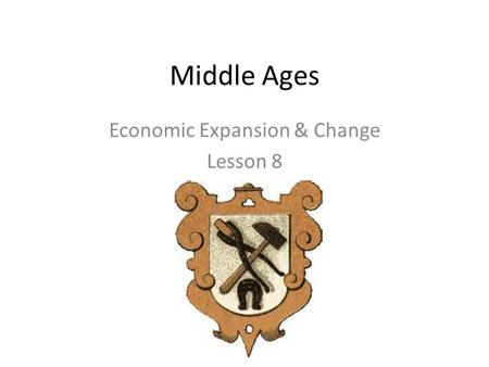 Economic Expansion & Change Lesson 8