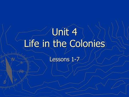 Unit 4 Life in the Colonies
