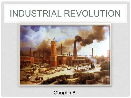 INDUSTRIAL REVOLUTION Chapter 9. VOCABULARY 1. Industrial Revolution 2. Enclosure 3. Crop rotation 4. Factors of production 5. Entrepreneur Chapter 9.