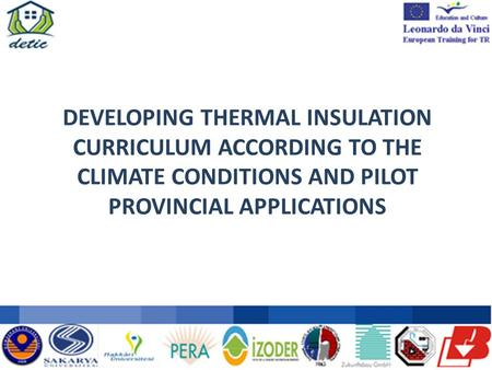 DEVELOPING THERMAL INSULATION CURRICULUM ACCORDING TO THE CLIMATE CONDITIONS AND PILOT PROVINCIAL APPLICATIONS.