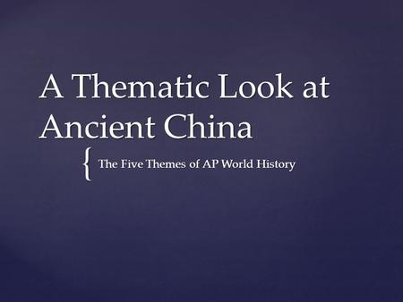 A Thematic Look at Ancient China