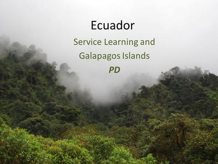 Ecuador Service Learning and Galapagos Islands PD.