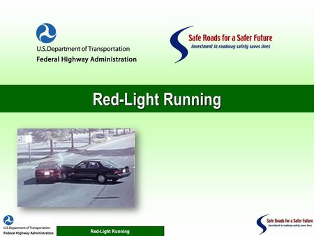Red-Light Running. 2 Traffic Signals Red-Light Running 3 Intersection Fatalities There were 8,657 intersection fatalities in 2007.