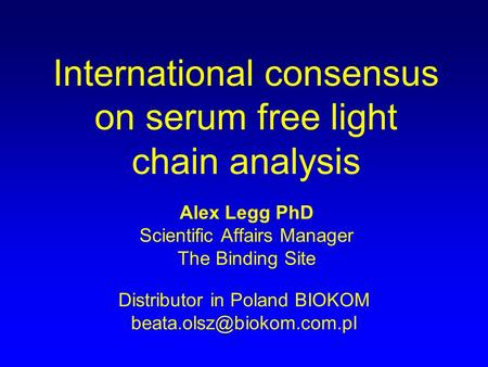 International consensus on serum free light chain analysis