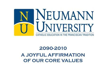 2090-2010 A JOYFUL AFFIRMATION OF OUR CORE VALUES.