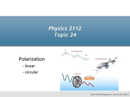 Polarization - linear - circular