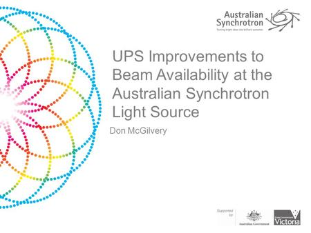 UPS Improvements to Beam Availability at the Australian Synchrotron Light Source Don McGilvery.