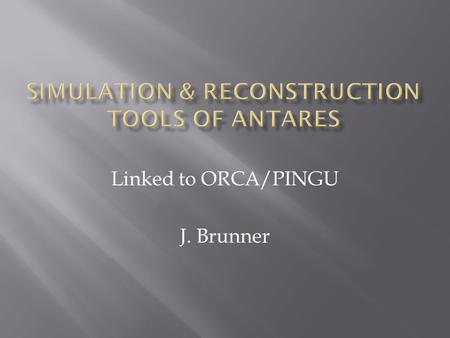 Linked to ORCA/PINGU J. Brunner. Calibrations Main stream External input Simulation Reconstruction.