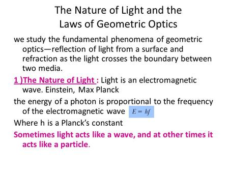 The Nature of Light and the Laws of Geometric Optics