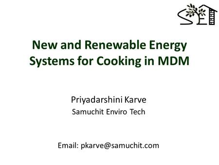 New and Renewable Energy Systems for Cooking in MDM Priyadarshini Karve Samuchit Enviro Tech