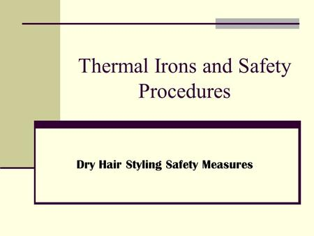 Thermal Irons and Safety Procedures