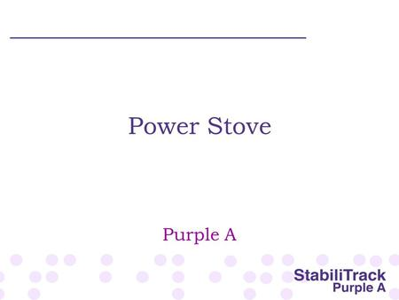 Power Stove Purple A. What is the Power Stove? The Power Stove uses a Stirling Engine to convert the heat from a wood stove into electricity.