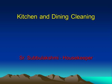 Kitchen and Dining Cleaning Sr. Subbulakshmi - Housekeeper.