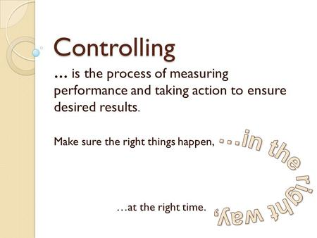 Controlling …in the right way,