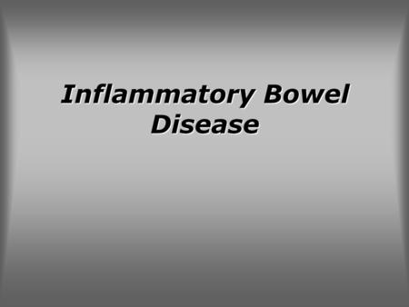 Inflammatory Bowel Disease. Inflammatory bowel disease (IBD) is an idiopathic disease, probably involving an immune reaction of the body to its own intestinal.