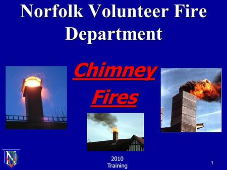 Norfolk Volunteer Fire Department ChimneyFires 2010 Training 1.