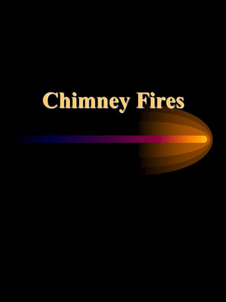 Chimney Fires. Objectives F/F will be able to recognize typical flue and chimney construction in our area F/F will be able to recognize conditions and.
