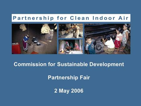 Commission for Sustainable Development Partnership Fair 2 May 2006.